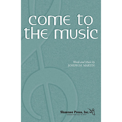 Shawnee Press Come to the Music Studiotrax CD Composed by Joseph M. Martin thumbnail
