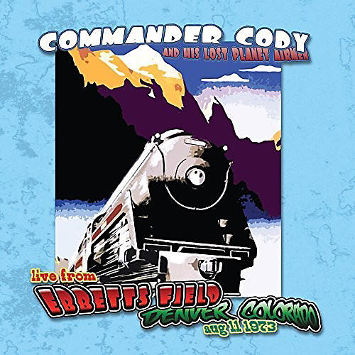 Alliance Commander Cody & His Lost Planet Airmen - Live At Ebbett's Field thumbnail