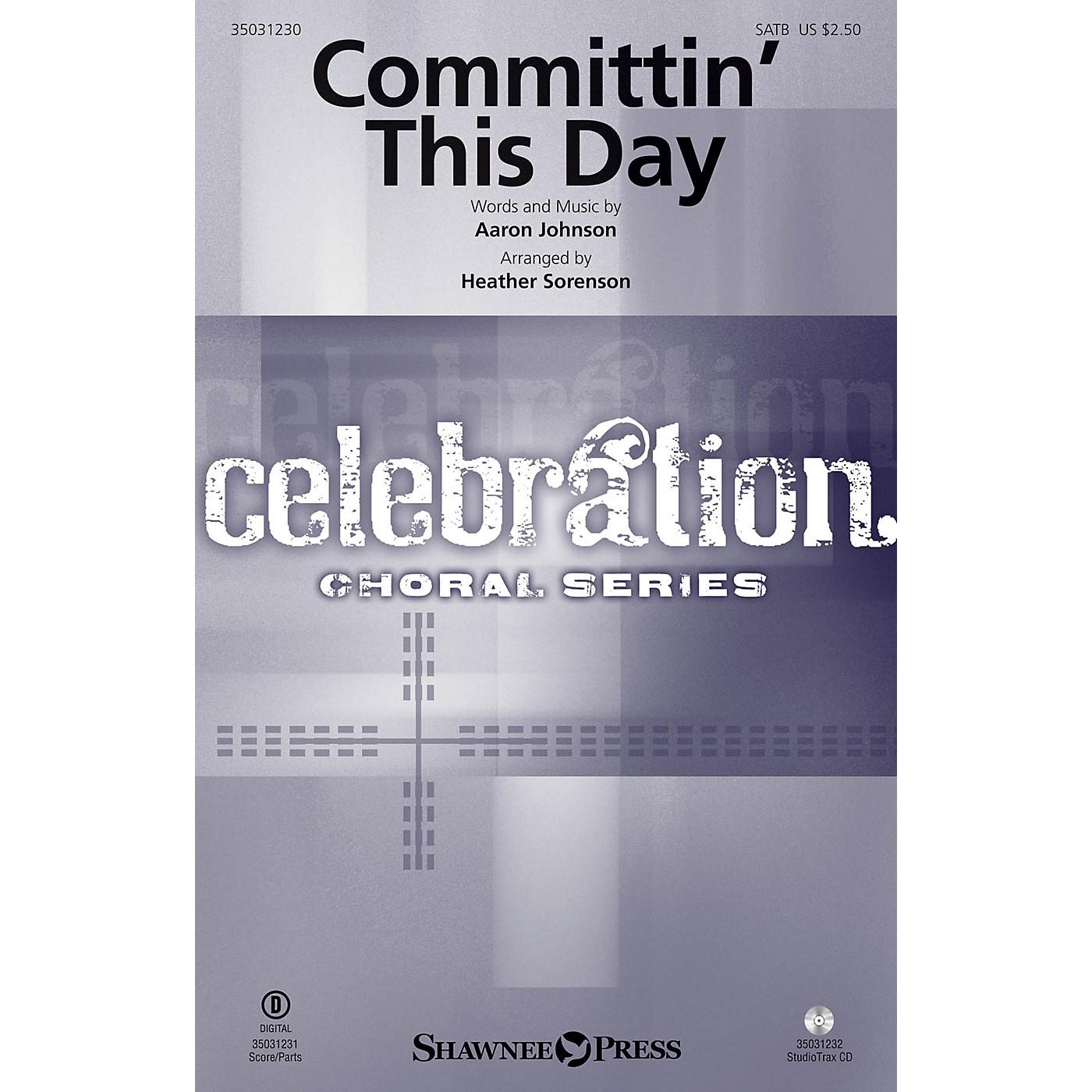 Shawnee Press Committin' This Day SATB arranged by Heather Sorenson thumbnail