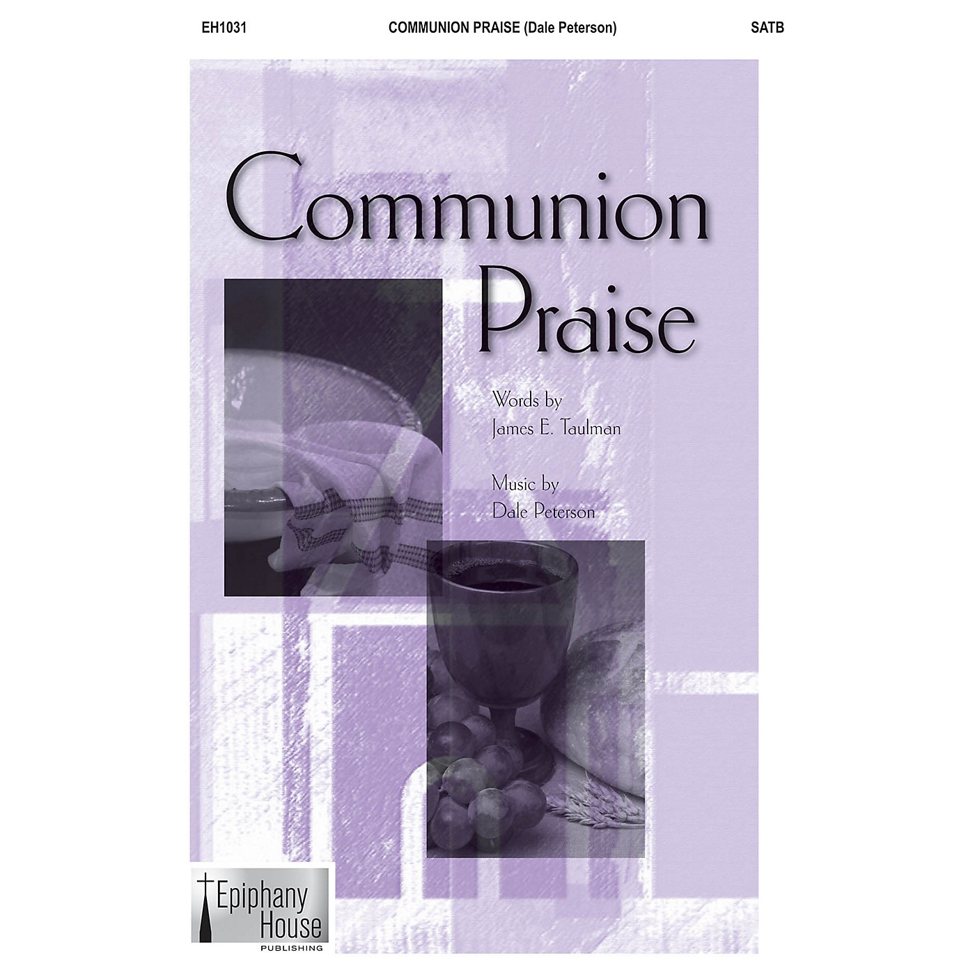 Epiphany House Publishing Communion Praise SATB composed by Dale Peterson thumbnail