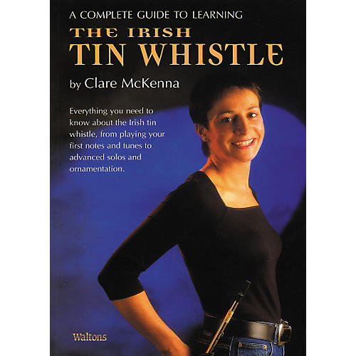Waltons Complete Guide to Irish Tin Whistle by Claire Mc Kenna thumbnail