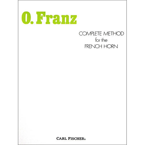 Carl Fischer Complete Method for the French Horn by Oscar Franz thumbnail