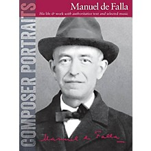 Wise Publications Composer Portraits: Manuel de Falla Music Sales America Series Softcover