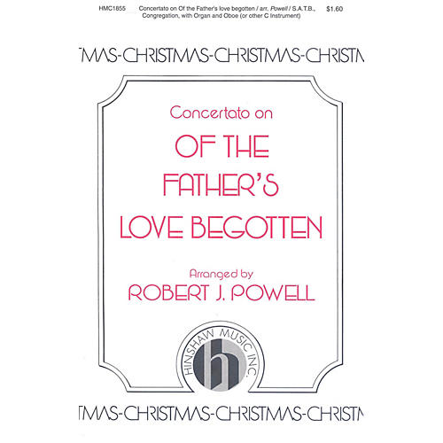 Hinshaw Music Concertato on Of the Father's Love Begotten SATB arranged by Robert Powell thumbnail