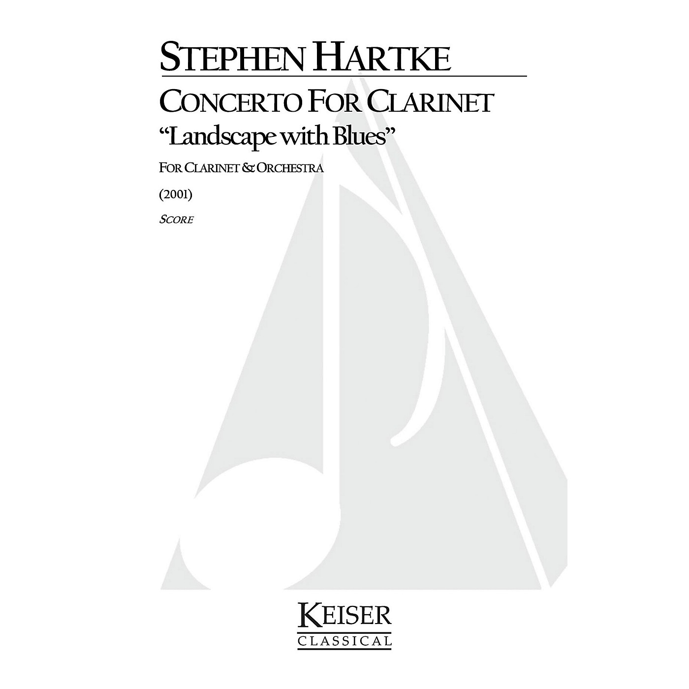 Lauren Keiser Music Publishing Concerto for Clarinet: Landscape with Blues LKM Music Series Composed by Stephen Hartke thumbnail