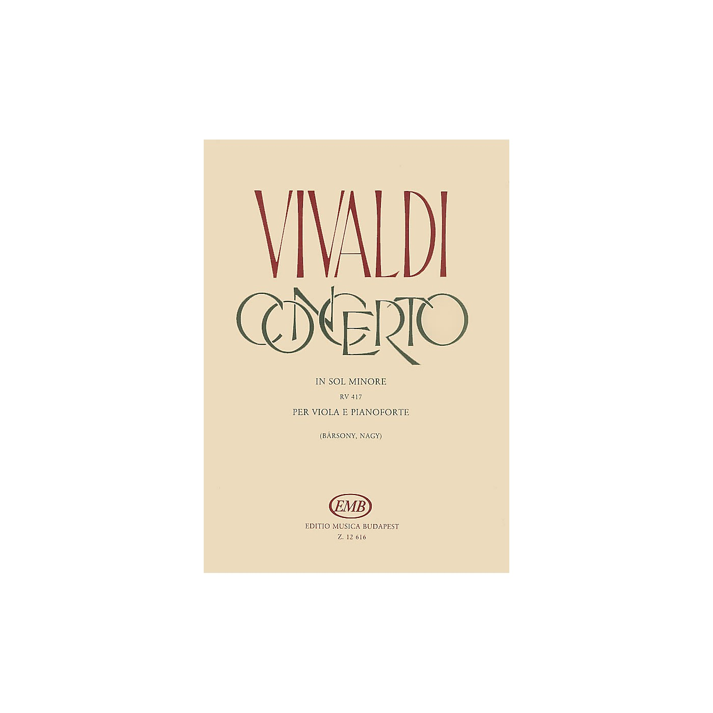 Editio Musica Budapest Concerto in G Minor for Viola, Strings and Cembalo RV 417 EMB Series Composed by Antonio Vivaldi thumbnail