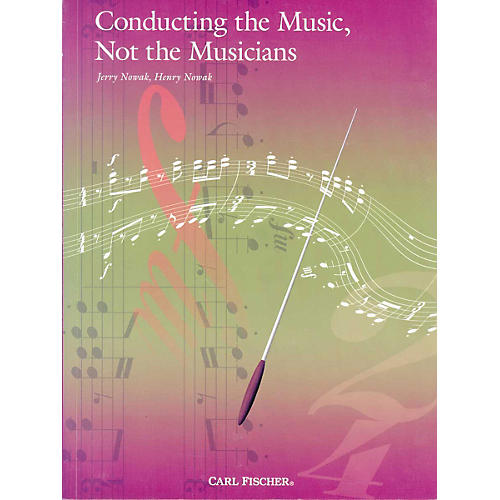 Carl Fischer Conducting The Music, Not The Musicians thumbnail