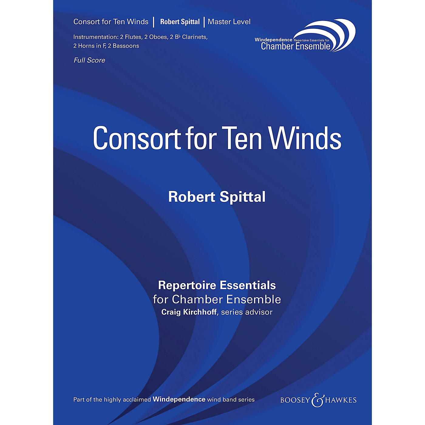 Boosey and Hawkes Consort for Ten Winds (Woodwind Ensemble) Windependence Chamber Ensemble Series by Robert Spittal thumbnail