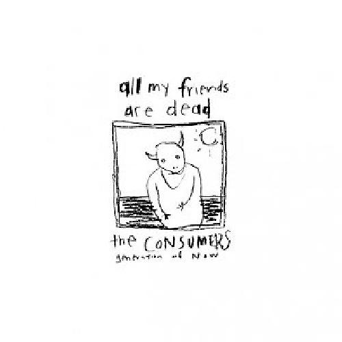 Alliance Consumers - All My Friends Are Dead thumbnail