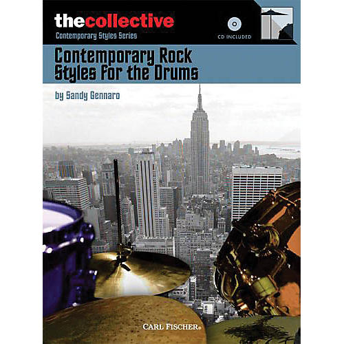 The Collective Contemporary Rock Styles for the Drums Percussion Series Softcover with CD Written by Sandy Gennaro thumbnail