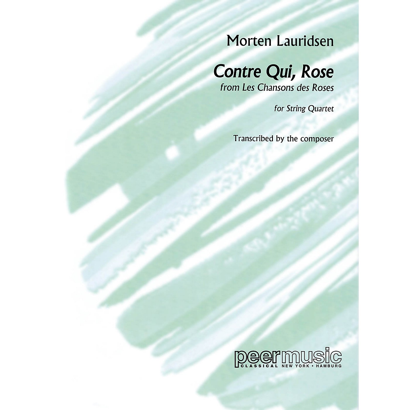 Peer Music Contre qui, rose (String Quartet) Peermusic Classical Series Composed by Morten Lauridsen thumbnail