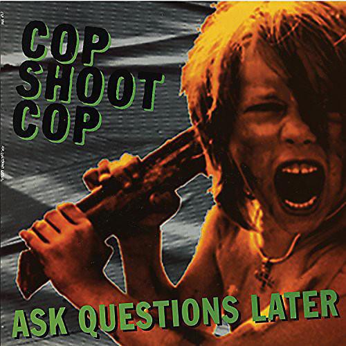 Alliance Cop Shoot Cop - Ask Questions Later thumbnail