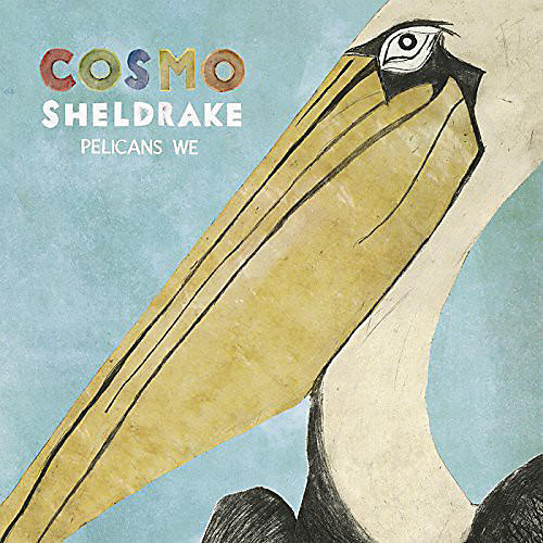 Alliance Cosmo Sheldrake - Pelicans We thumbnail