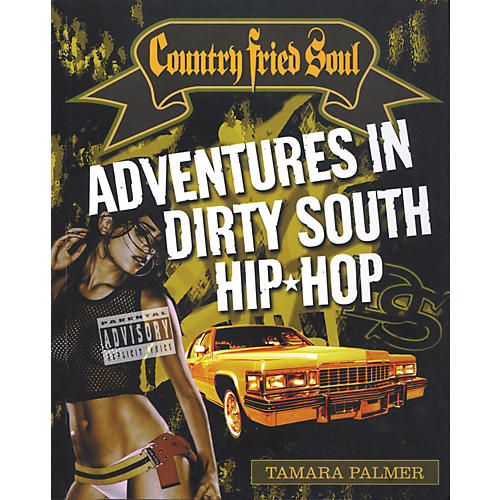 Backbeat Books Country Fried Soul - Adventures in Dirty South Hip Hop Book thumbnail