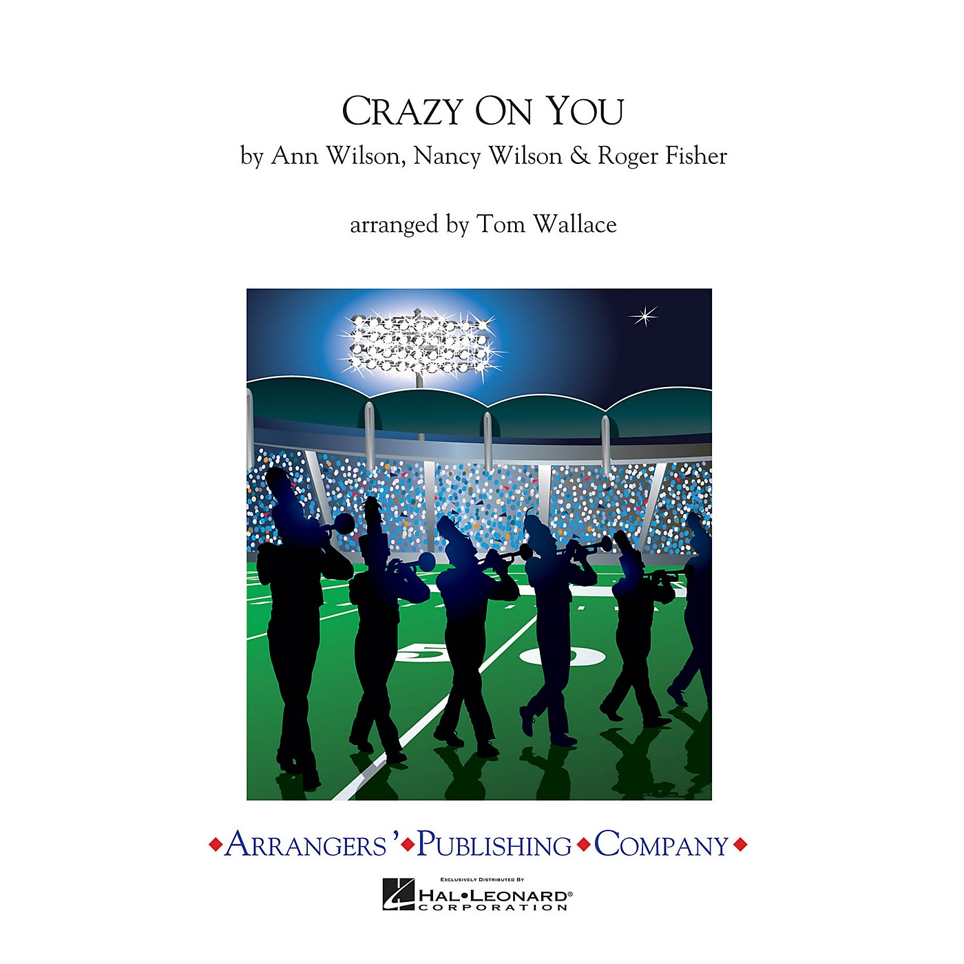 Arrangers Crazy on You Marching Band Level 3 Arranged by Tom Wallace thumbnail