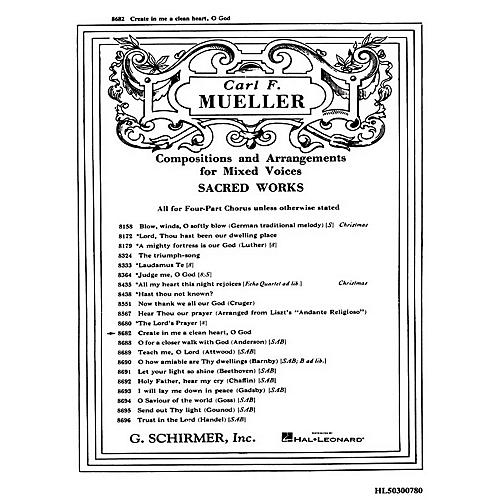G. Schirmer Create in Me a Clean Heart, O God SATB composed by Mueller C F thumbnail