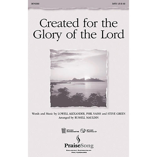 PraiseSong Created for the Glory of the Lord (ChoirTrax CD) CHOIRTRAX CD Arranged by Russell Mauldin thumbnail