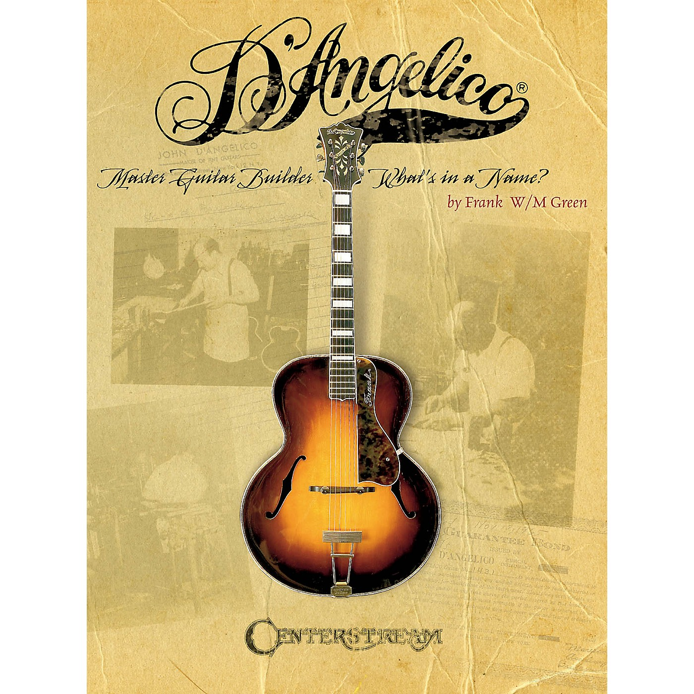 Centerstream Publishing D'Angelico, Master Guitar Builder (What's in a Name?) Guitar Series Softcover Written by Frank W.M. Green thumbnail