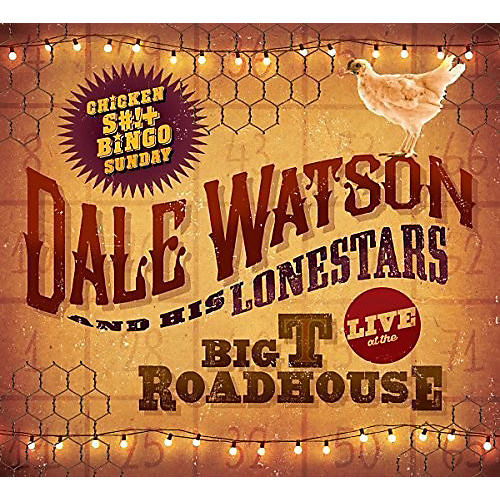 Alliance Dale Watson - Live At The Big T Roadhouse -chicken Shit & Bingo thumbnail