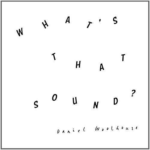 Alliance Daniel Woolhouse - What'S That Sound thumbnail