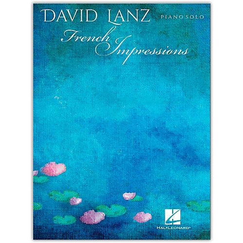 Hal Leonard David Lanz - French Impressions Piano Solo Songbook thumbnail