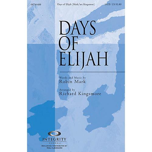 Integrity Music Days of Elijah SATB Arranged by Richard Kingsmore thumbnail