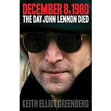 Backbeat Books December 8, 1980 (The Day John Lennon Died) Book Series Softcover Written by Keith Elliot Greenberg