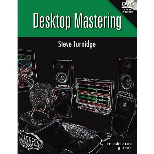 Hal Leonard Desktop Mastering Inside Secrets To Mastering Your Recordings - Music Pro Guides Series Book/DVD-ROM thumbnail