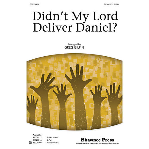 Shawnee Press Didn't My Lord Deliver Daniel? 2-Part arranged by Greg Gilpin thumbnail