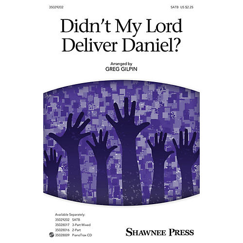 Shawnee Press Didn't My Lord Deliver Daniel? SATB arranged by Greg Gilpin thumbnail