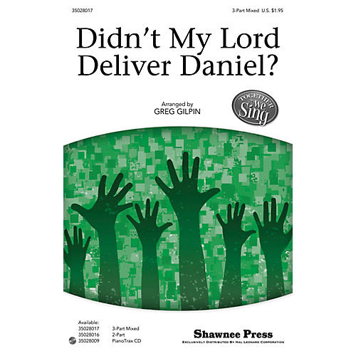Shawnee Press Didn't My Lord Deliver Daniel? (Together We Sing Series) 3-Part Mixed arranged by Greg Gilpin thumbnail