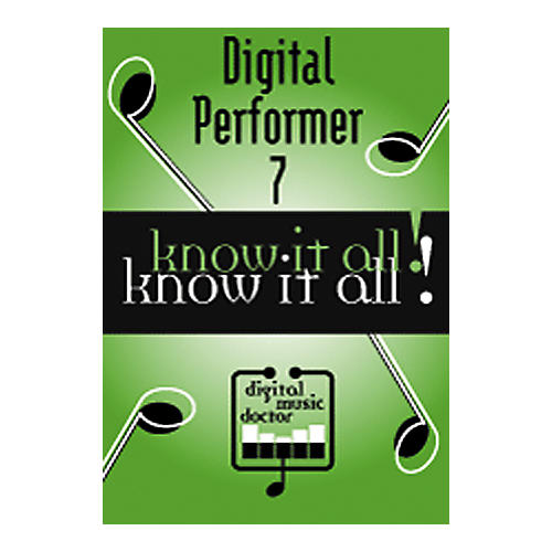 Digital Music Doctor Digital Performer 7 - Know It All! DVD-thumbnail