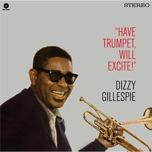 Alliance Dizzy Gillespie - Have Trumpet Will Excite! + 1 Bonus Track thumbnail