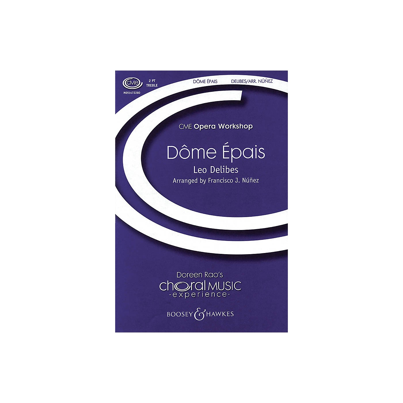 Boosey and Hawkes Dôme Épais (from Lakme) CME Opera Workshop 2-Part composed by Léo Delibes arranged by Francisco J. Núñez thumbnail