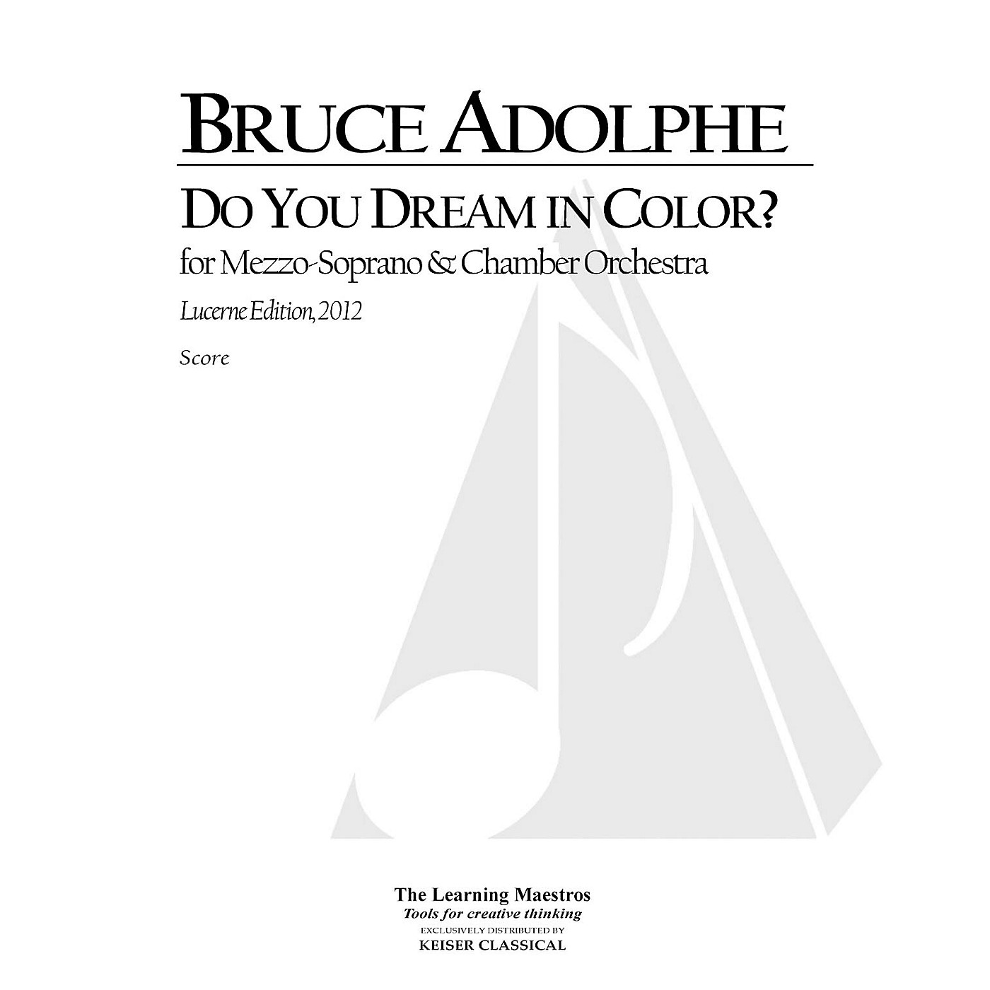 Lauren Keiser Music Publishing Do You Dream in Color (Lucerne Edition) LKM Music Series Composed by Bruce Adolphe thumbnail