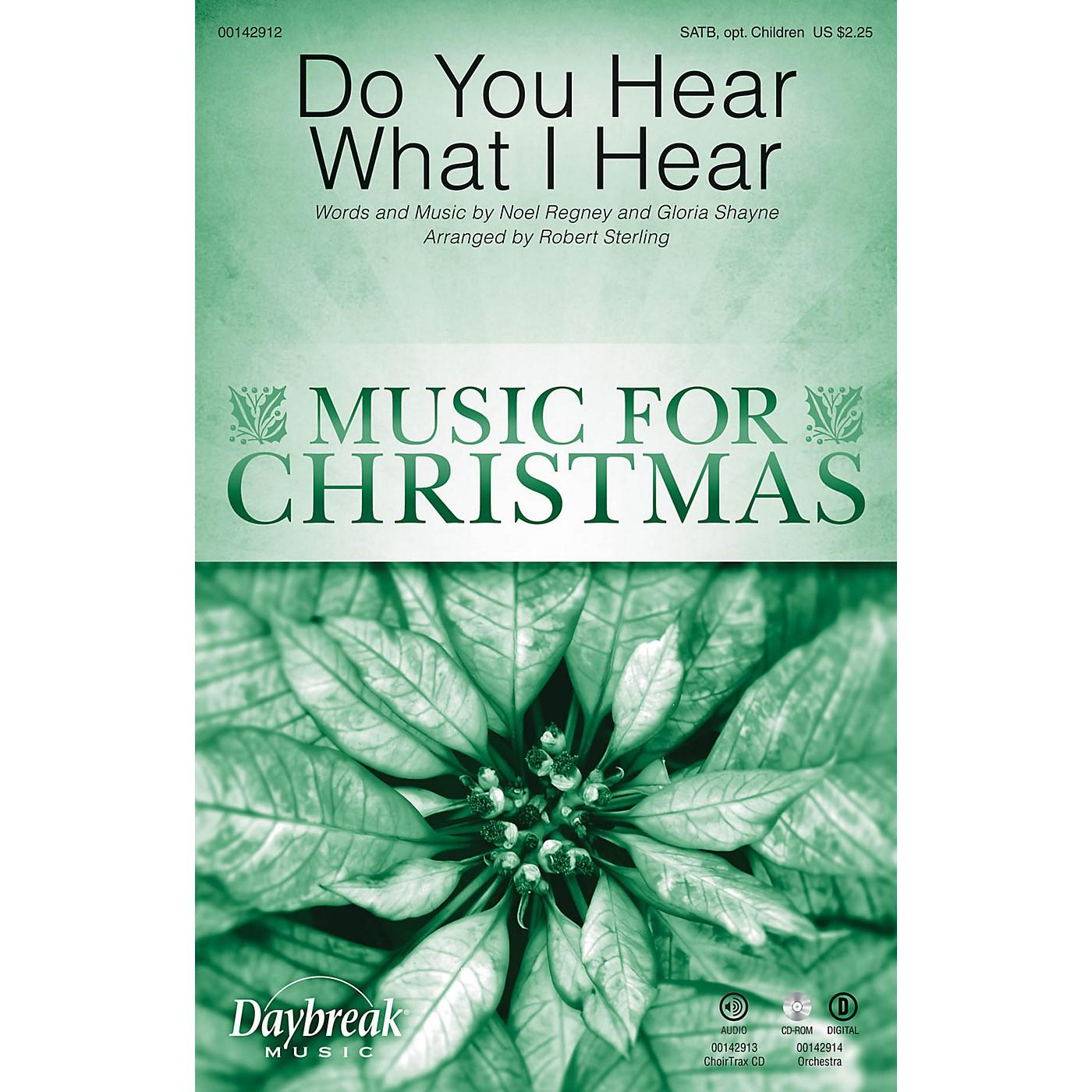 Daybreak Music Do You Hear What I Hear SATB/CHILDREN'S CHOIR arranged by Robert Sterling thumbnail