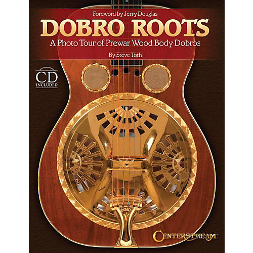 Centerstream Publishing Dobro Roots - A Photo Tour of Prewar Wood Body Dobros (Hardcover Book And CD) thumbnail
