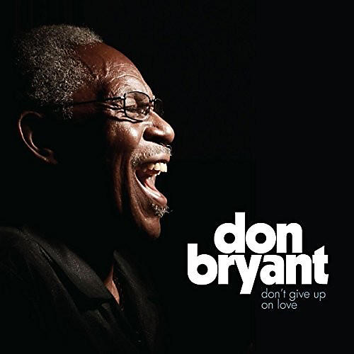 Alliance Don Bryant - Don't Give Up On Love thumbnail