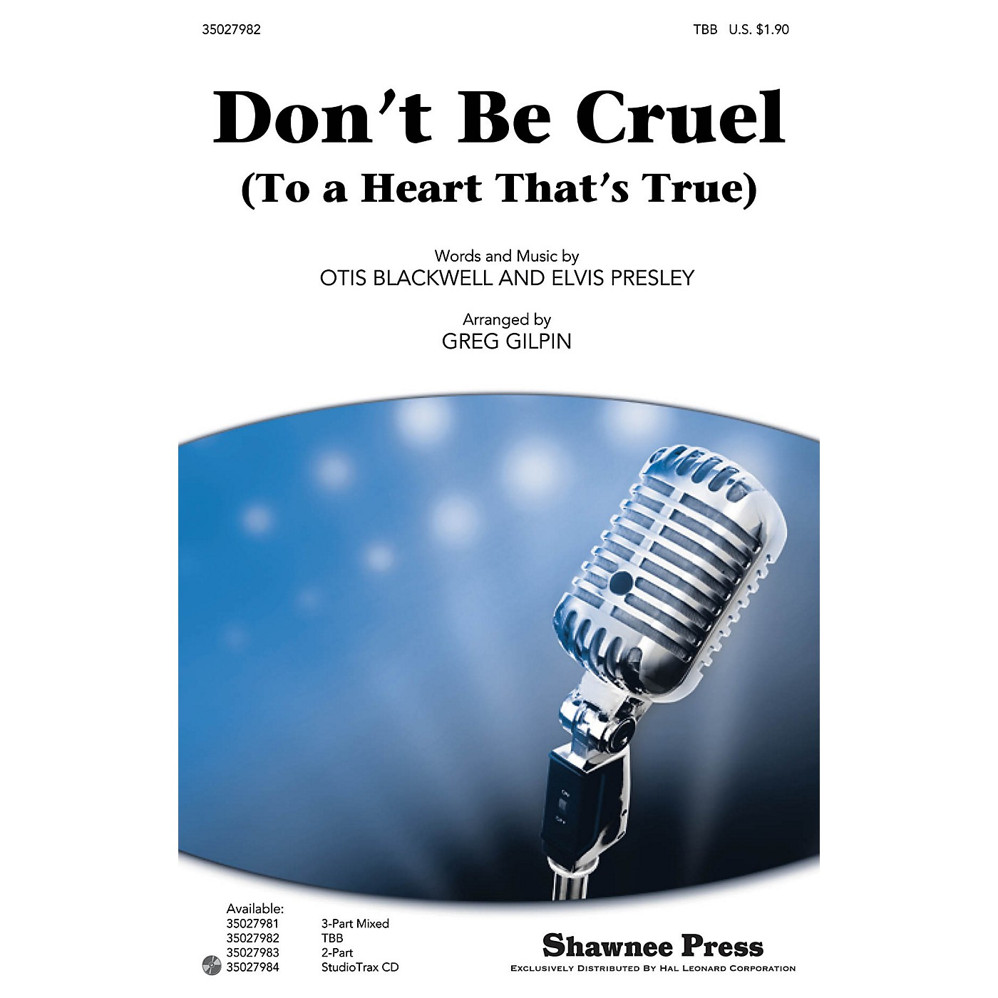 Shawnee Press Don't Be Cruel (To a Heart That's True) TBB by Elvis Presley arranged by Greg Gilpin thumbnail