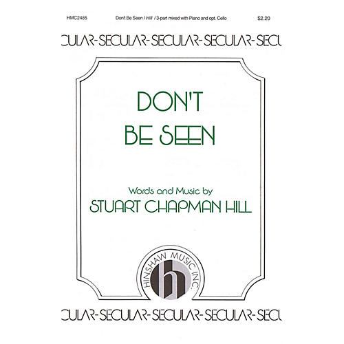 Hinshaw Music Don't Be Seen 3-Part Mixed composed by Stuart Chapman Hill thumbnail