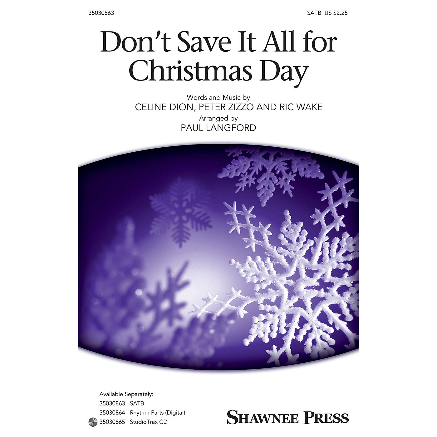 Shawnee Press Don't Save It All for Christmas Day Studiotrax CD Arranged by Paul Langford thumbnail