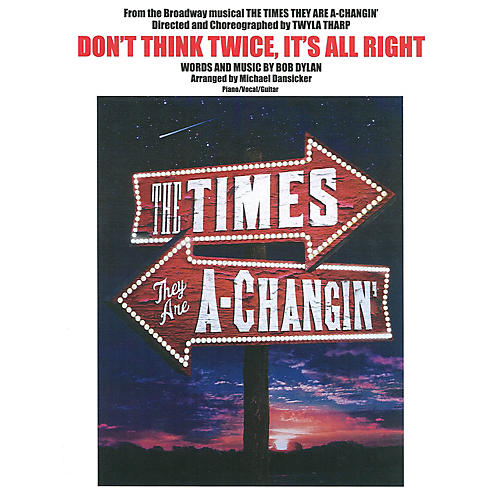 Music Sales Don't Think Twice, It's All Right from the Broadway musical The Times They Are A-Changin' thumbnail