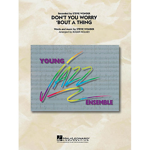 Hal Leonard Don't You Worry 'Bout a Thing Jazz Band Level 3 Arranged by Roger Holmes thumbnail