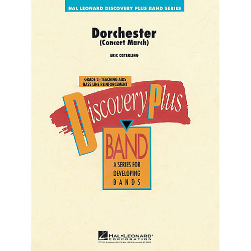 Hal Leonard Dorchester (Concert March) - Discovery Plus Concert Band Series Level 2 composed by Eric Osterling thumbnail