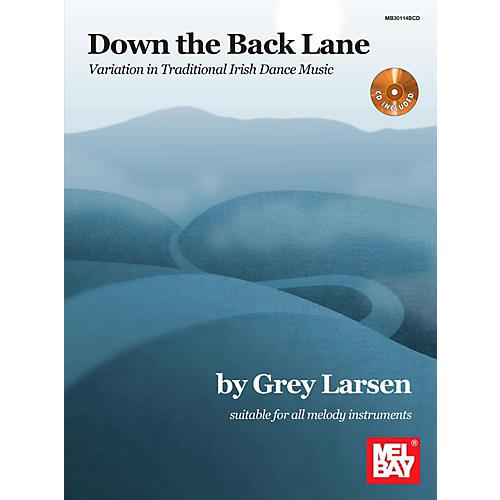 Mel Bay Down the Back Lane: Variation in Traditional Irish Dance Music thumbnail