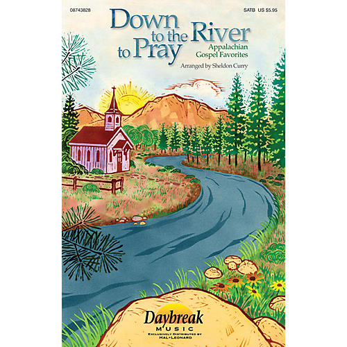 Daybreak Music Down to the River to Pray (Collection) (Appalachian Gospel Favorites) SATB arranged by Sheldon Curry thumbnail
