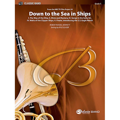 BELWIN Down to the Sea in Ships (from the NBC TV Film: Project 20) Concert Band Grade 5 (Difficult) thumbnail