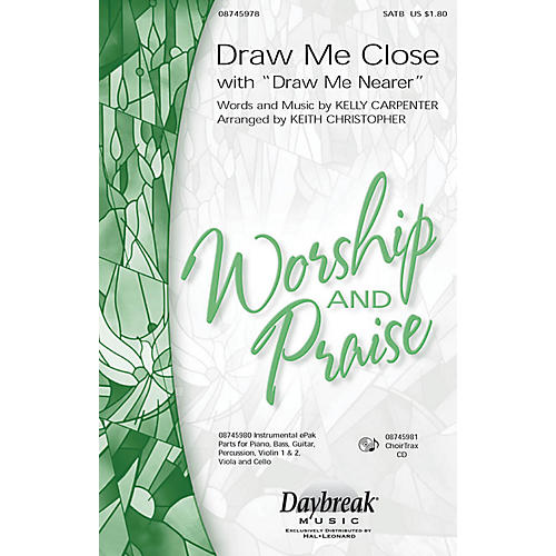 Daybreak Music Draw Me Close (with Draw Me Nearer) SAB Arranged by Keith Christopher thumbnail