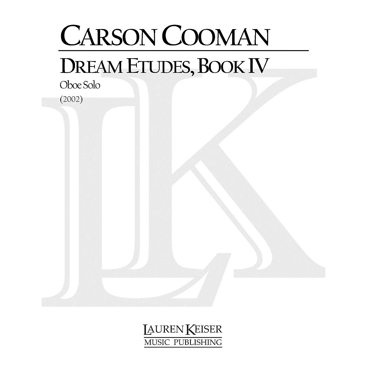 Lauren Keiser Music Publishing Dream Etudes, Book IV (Oboe Solo) LKM Music Series by Carson Cooman thumbnail