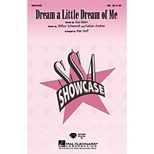 Hal Leonard Dream a Little Dream of Me SSA arranged by Mac Huff